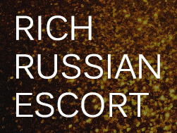 Rich Russian Escort
